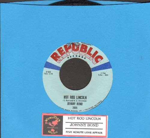Bond, Johnny - Hot Rod Lincoln/Five Minute Love Affair (with juke box label) - EX8/ - 45 rpm Records