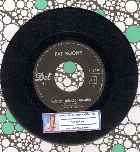 Boone, Pat - Quando, Quando, Quando/Willing And Eager (Foreign Pressing with juke box label) - EX8/ - 45 rpm Records