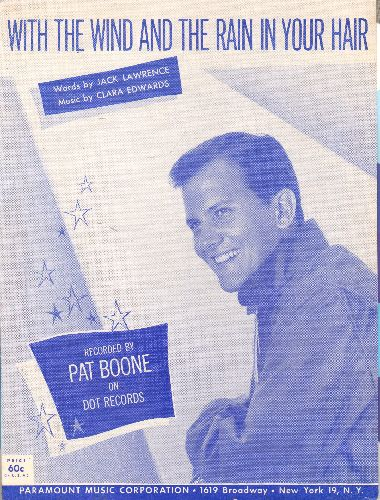 Boone, Pat - With The Wind And The Rain In Your Hair - Vintage SHEET Music with beautiful cover portrait of Pat Boone. - EX8/ - Sheet Music