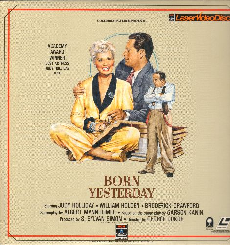 Born Yesterday - Born Yesterday - LASER DISC of the Comedy Classic starring Oscar Winner Judy Holliday, William Holden and Broderick Crawford. - NM9/NM9 - LaserDiscs