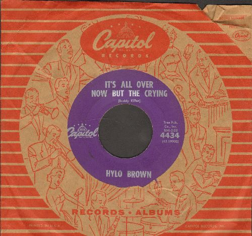 Brown, Hylo - It's All Over Now But The Crying/How Could You Forget So Soon (with vintage Capitol company sleeve) - EX8/ - 45 rpm Records