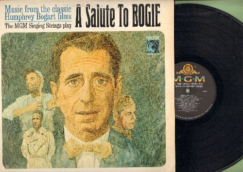 MGM Singing Strings - A Salute To Bogie - Music from the classic Humphrey Bogart films played by The MGM Singing Strings (vinyl MONO LP record) - NM9/EX8 - LP Records
