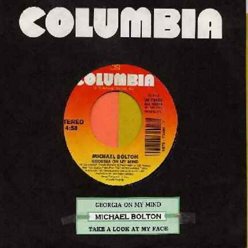 Bolton, Michael - Georgia On My Mind/Take A Look At My Face (with juke box label) - NM9/ - 45 rpm Records