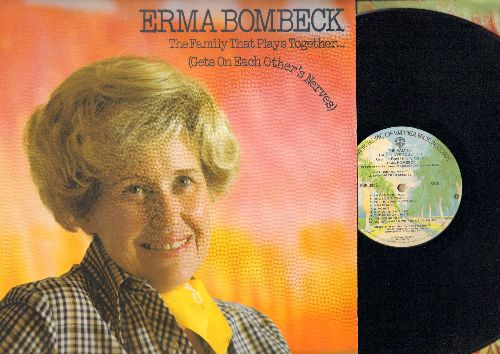 Bombeck, Erma - The Family That Plays Together (Gets On Each Other's Nerves) - Hilarious Comedy LP with America's Favorite Family-Humorist (vinyl STEREO LP record) - NM9/NM9 - LP Records