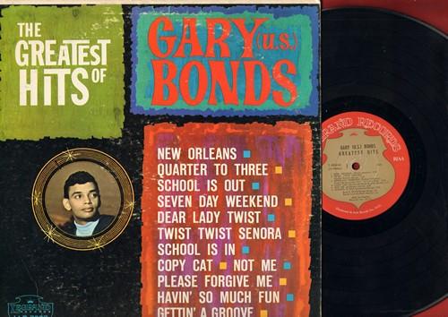 Bonds, U.S. - The Greatest Hits Of Gary (U.S.) Bonds: Quarter To Three, School Is Out, Dear Lady Twist, Seven Day Weekend, Twist Twist Seniora (Vinyl MONO LP record) - VG7/VG7 - LP Records