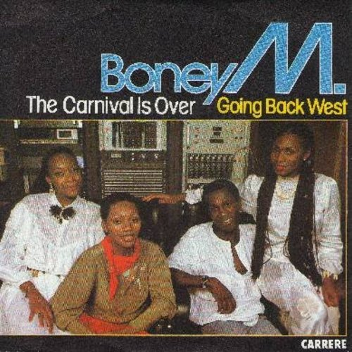 Boney M - The Carnival Is Over/Going Back West (French Pressing with picture sleeve) - M10/VG7 - 45 rpm Records