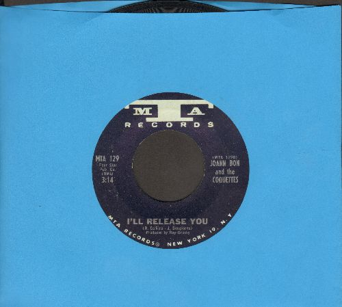 Bon, Joann & The Coquettes - I'll Release You (Answer to -Release Me-)/You're Getting Restless - NM9/ - 45 rpm Records