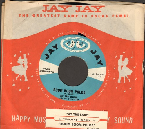 Bonk, Ted & His Orchestra - Boom Boom Polka/At The Fair (with Jay Jay company sleeve and juke box label) - NM9/ - 45 rpm Records