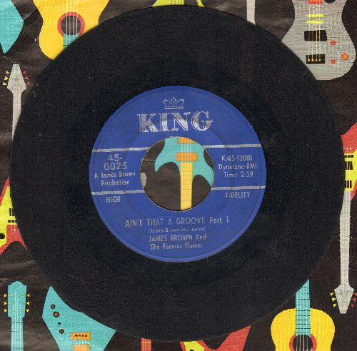Brown, James & The Famous Flames - Ain't That A Groove (Parts 1 + 2) - VG6/ - 45 rpm Records