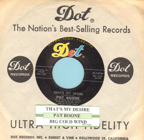 Boone, Pat - That's My Desire (VERY Nice version of the classic love ballad!)/Big Cold Wind (with vintage Dot company sleeve and customized juke boz label) - EX8/ - 45 rpm Records
