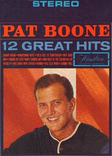 Boone, Pat - 12 Great Hits: Sugar Moon, Whispering Hope, Chains Of Love, Don't Forbid Me, How Deep Is The Ocean, Johnny Will (vinyl STEREO LP record) - NM9/NM9 - LP Records