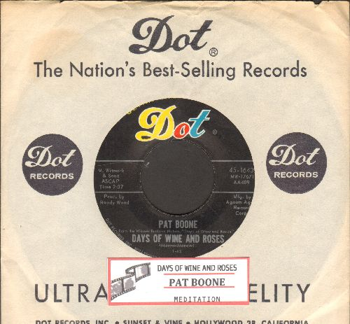 Boone, Pat - Days Of Wine And Roses/Meditation (with juke box label and vintage Dot company sleeve) - NM9/ - 45 rpm Records