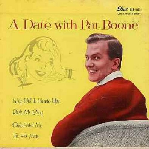 Boone, Pat - A Date With Pat Boone: Don't Forbid Me/Rock Me baby/Why Did I Choose You/The Fat Man (Vinyl EP record with picture cover) (sol/soc) - NM9/VG7 - 45 rpm Records