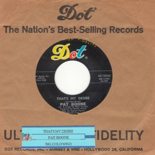 Boone, Pat - That's My Desire (VERY Nice version of the classic love ballad!)/Big Cold Wind (with vintage Dot company sleeve and customized juke boz label) - NM9/ - 45 rpm Records