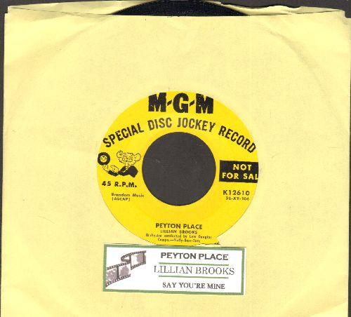 Brooks, Lillian - Peyton Place/Say You're Mine (DJ advance pressing with juke box label) - NM9/ - 45 rpm Records