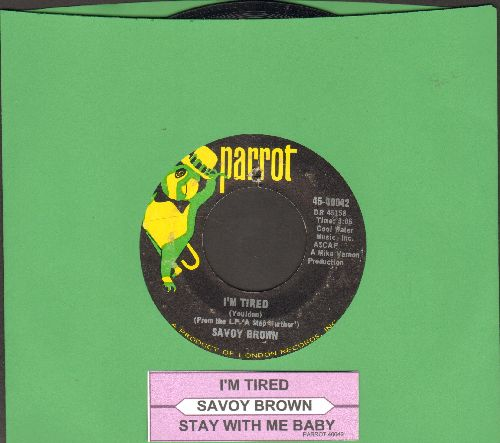 Savoy Brown - I'm Tired/Stay With Me Baby (with juke box label) (bb) - EX8/ - 45 rpm Records
