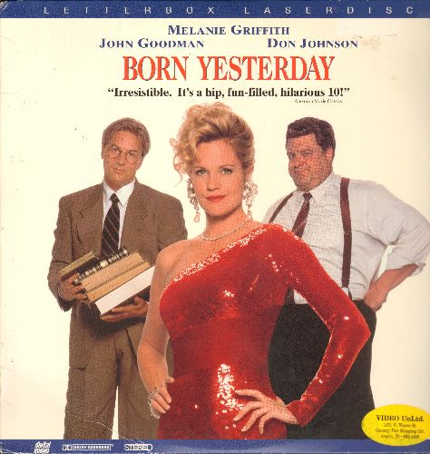 Born Yesterday - Born Yesterday - LASERDISC of the Hollywood Classic REMAKE starring Melanie Griffith, John Goodman and Don Johnson. - NM9/NM9 - LaserDiscs