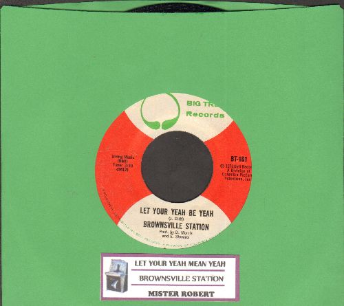 Brownsville Station - Let Your Yeah Be Yeah/Mister Robert (with juke box label) - NM9/ - 45 rpm Records