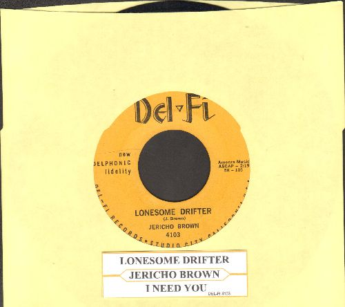Brown, Jericho - Lonesome Drifter/I Need You (with juke box label) - EX8/ - 45 rpm Records