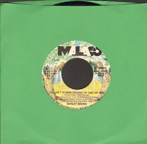 Brown, Shirley - You Ain't Woman Enough To Take My Man/Put Your Money Where Your Mouth Is - NM9/ - 45 rpm Records