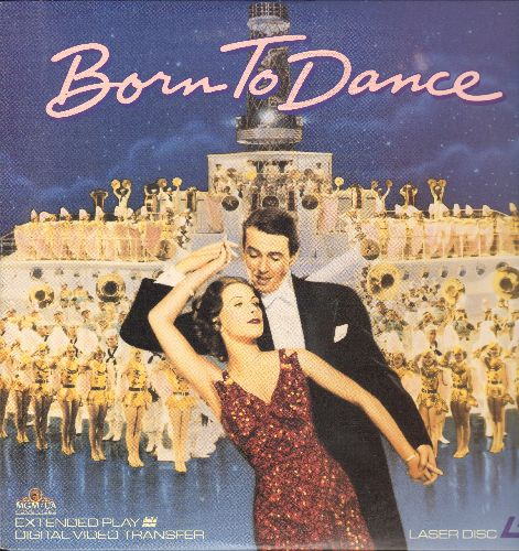 Born To Dance - Born To Dance - LASERDISC version of the 1936 MGM Musical Comedy starring Elenor Powell and James Stewart. - NM9/NM9 - LaserDiscs