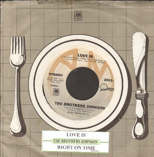 Brothers Johnson - Love Is/Right On Time (with juke box label and company sleeve) - EX8/ - 45 rpm Records