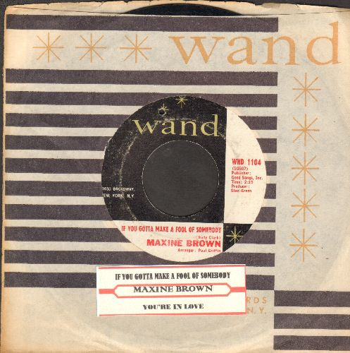 Brown, Maxine - If You Gotta Make A Fool Of Somebody/You're In Love (with juke box label and Wand company sleve)(bb) - EX8/ - 45 rpm Records