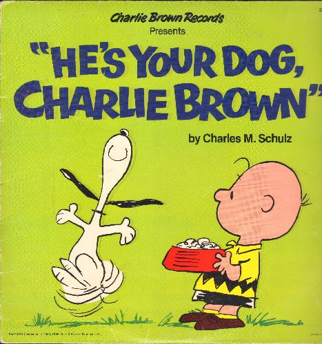 He's Your Dog, Charlie Brown - Charlie Brown Records presents -He's Your Dog, Charlie Brown- by Charles M. Schulz (vinyl LP record) - EX8/VG7 - LP Records
