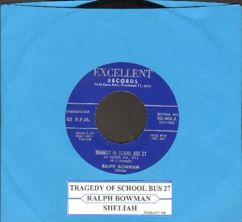 Bowman, Ralph - Tragedy Of School Bus 27/Shelia (RARE vintage Country Novelty in NICE condition!) - NM9/ - 45 rpm Records