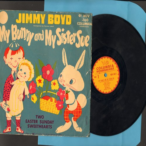Boyd, Jimmy - Two Easter Sunday Sweethearts/My Bunny And My Sister Sue (10 inch 78 rpm record with picture sleeve) - EX8/VG7 - 78 rpm