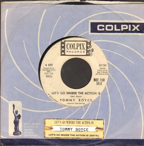 Boyce, Tommy - Let's Go Where The Action Is/Let's Go Where The Action Is (instrumental) (RARE DJ advance pressing with juke box label and vintage Colpix company sleeve) - VG7/ - 45 rpm Records
