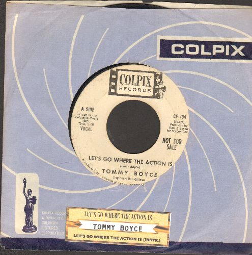 Boyce, Tommy - Let's Go Where The Action Is/Let's Go Where The Action Is (Instrumental Sing-Along Version) (DJ advance pressing with vintage Colpix company sleeve and juke box label) - EX8/ - 45 rpm Records