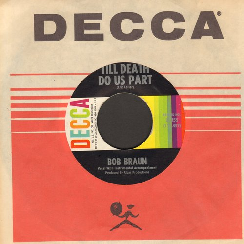 Braun, Bob - Till Death Do Us Part/So It Goes (with vintage Decca company sleeve)  - EX8/ - 45 rpm Records
