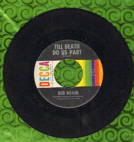 Braun, Bob - Till Death Do Us Part/So It Goes  - VG7/ - 45 rpm Records