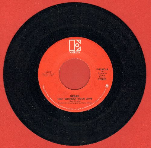 Bread - Lost Without Your Love/Changew Of Heart (red label) - NM9/ - 45 rpm Records