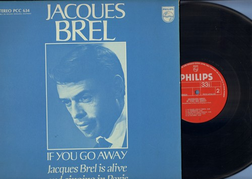 Brel, Jacques - If You Go Away - Jaques Brel is alive and singing in Paris: Ne Me Quitte Pas, Marieke, Les Flamandes, La Colombre (Vinyl STEREO LP record, gate-fold cover) - EX8/EX8 - LP Records