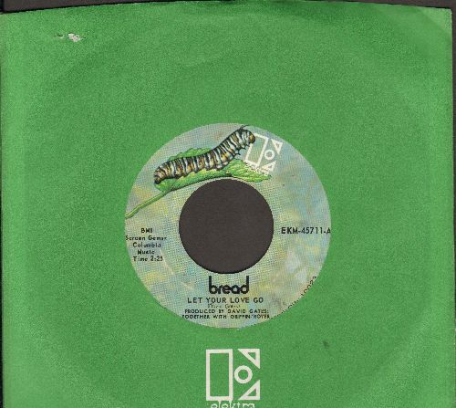 Bread - Let Your Love Go/Too Much Love (with Elektra company sleeve) - EX8/ - 45 rpm Records