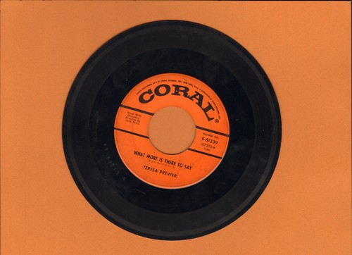 Brewer, Teresa - What More Is There To Say/I Gotta Go Get My Baby (wol) - VG7/ - 45 rpm Records