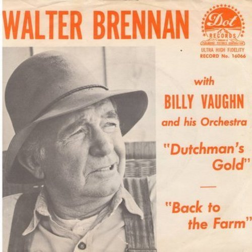 Brennan, Walter - Dutchman's Gold/Back To The Farm (sentimental spoken words - with picture sleeve) - NM9/EX8 - 45 rpm Records