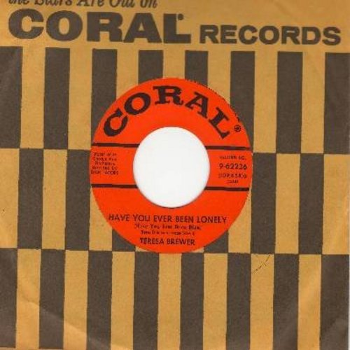 Brewer, Teresa - Have You Ever Been Lonely (Have You Ever Been Blue?)/When Do You Love Me (with vintage Coral company sleeve) - M10/ - 45 rpm Records
