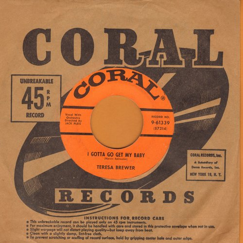 Brewer, Teresa - What More Is There To Say/I Gotta Go Get My Baby (with Coral company sleeve) - EX8/ - 45 rpm Records