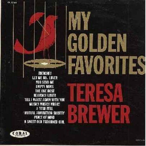 Brewer, Teresa - My Golden Favorites: You Send Me, Music! Music! Music!, A Sweet Old Fashioned Girl, The One Rose, Heavenly Lover, Rocochet, Mutual Admiration Society (vinly MONO LP record, burgundy label first issue) - EX8/EX8 - LP Records