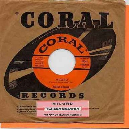 Brewer, Teresa - Milord/I've Got My Fingers Crossed (with RARE Coral company sleeve and juke box label) - NM9/ - 45 rpm Records