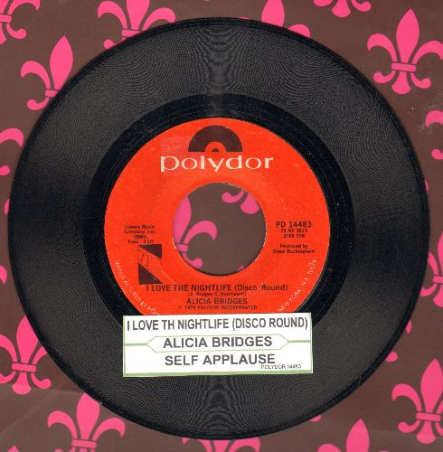 Bridges, Alicia - I Love The Nightlife (Disco 'Round)/Self Applause (with juke box label) - EX8/ - 45 rpm Records