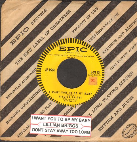 Briggs, Lillian - I Want You To Be My Baby/Don't Stay Away Too Long (with juke box label and vintage Epic company sleeve) - EX8/ - 45 rpm Records