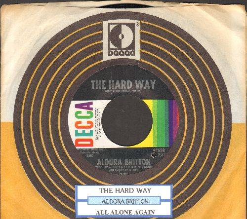 Britton, Aldora - The Hard Way/All Alone Again (with juke box label and Decca company sleeve)(bb) - NM9/ - 45 rpm Records