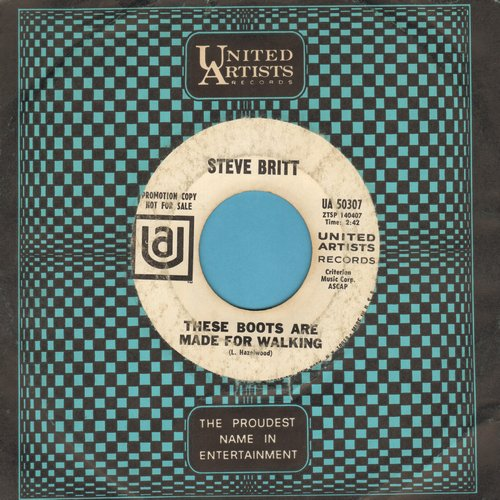 Britt, Steve - These Boots Are Made For Walking (HILARIOUS kiddie-version of Nancy Sinatra hit)/Let Me In (DJ advance pressing with United Artists company sleeve) - VG6/ - 45 rpm Records