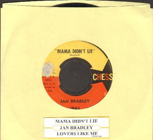 Bradley, Jan - Mama Didn't Lie/Lovers Like Me (RARE orange/yellow label pressing with juke box label) - VG7/ - 45 rpm Records