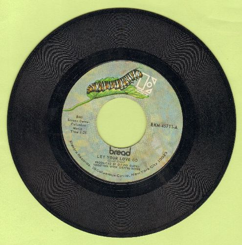 Bread - Let Your Love Go/Too Much Love  - EX8/ - 45 rpm Records