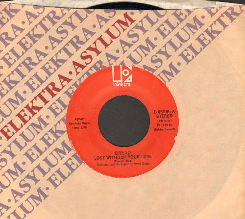 Bread - Lost Without Your Love/Changew Of Heart (red label) - EX8/ - 45 rpm Records
